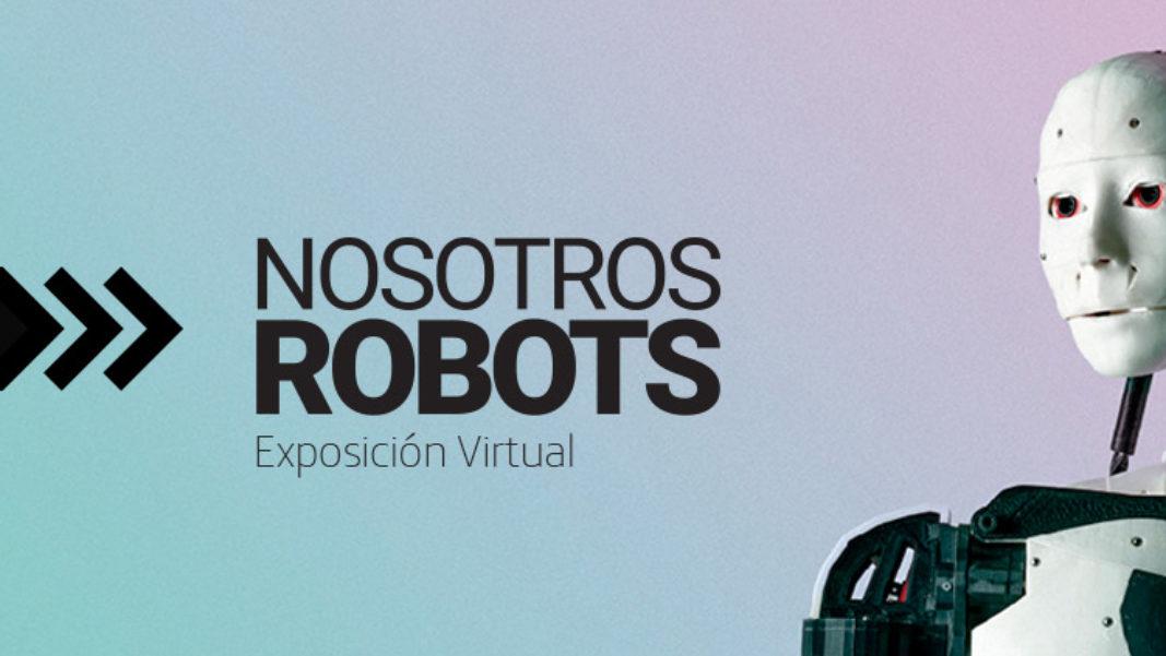 #NosotrosRobots