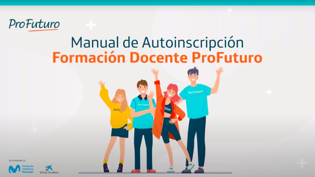 Videotutorial de Autoinscripción ProFuturo