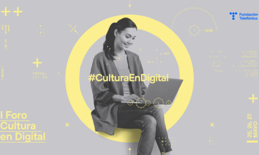Participa del primer Foro #CulturaEnDigital este 25, 26 y 27 de mayo