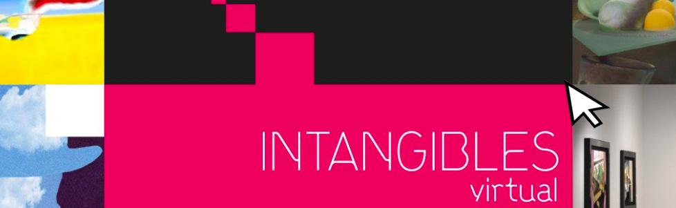 INTANGIBLES: VIVE LA EXPERIENCIA DIGITAL