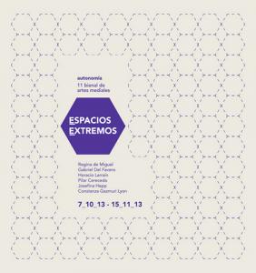 Autonomía 11 Bienal de Artes Mediales – Espacios Extremos